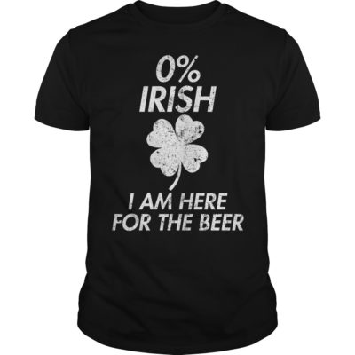 0% Irish I am here for the beer shirt shirt - Irish shirt 400x400