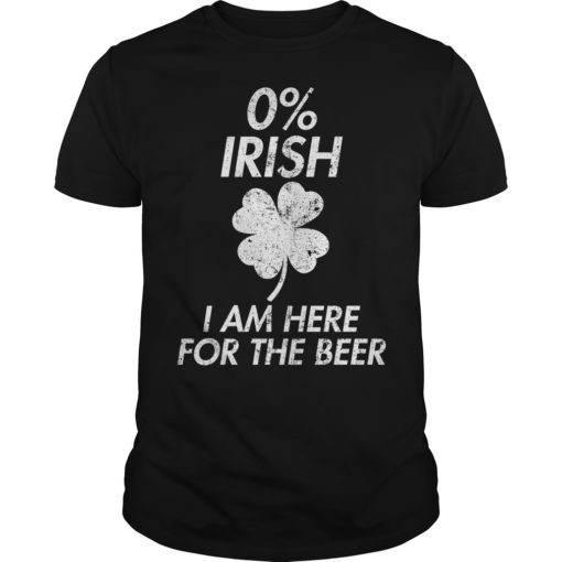 0% Irish I am here for the beer shirt shirt - Irish shirt 510x510