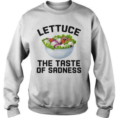 Lettuce the taste of sadness shirt, hoodie shirt - Lettuce the taste of sadness s 400x400