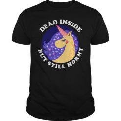 Unicorn dead inside but still horny shirt shirt - Unicorn dead inside but still horny shirt 247x247