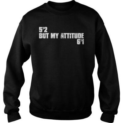52 but my attitude shirt, hoodie shirt - but mt attitu 400x400