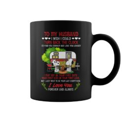 Snoopy my husband i wish i could turn back the clock i'd find mug shirt - gg 247x247