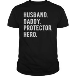 Husband daddy protector hero shirt shirt - husband daddy protector hero shirt 247x247