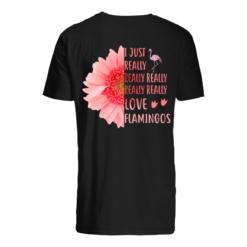 Sunflower I just really really really love Flamingos shirt shirt - i just really love flamingos shirt men s t shirt black back 247x247