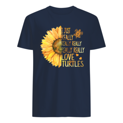 Sunflowers I just really really really love turtles shirt shirt - i just really love turtles shirt men s t shirt navy blue front 400x400