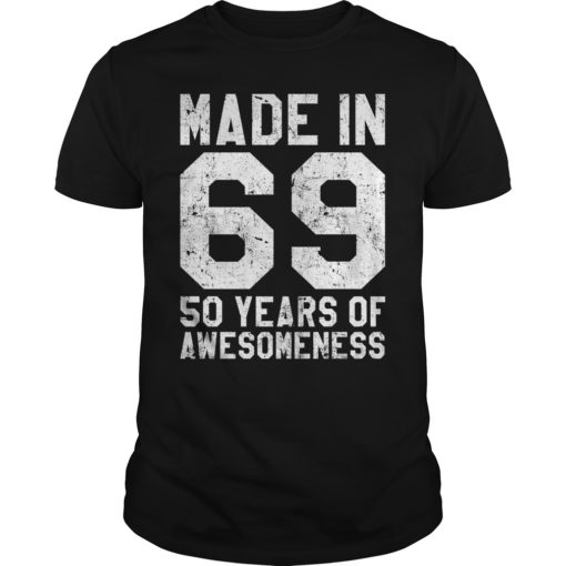 Made in 69 50 years of awesomeness shirt shirt - made in 69 so years of awesomeness shirt 510x510