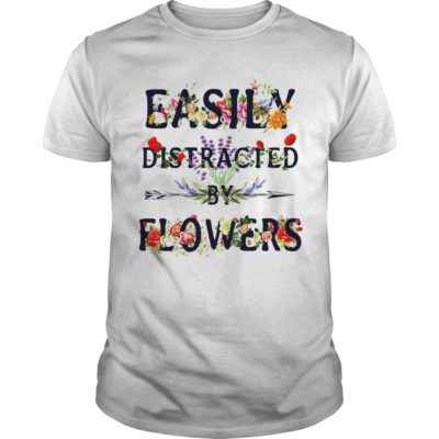 Easily Distracted  by flowers shirt, hoodie shirt - Easily Distracted shirt 400x400