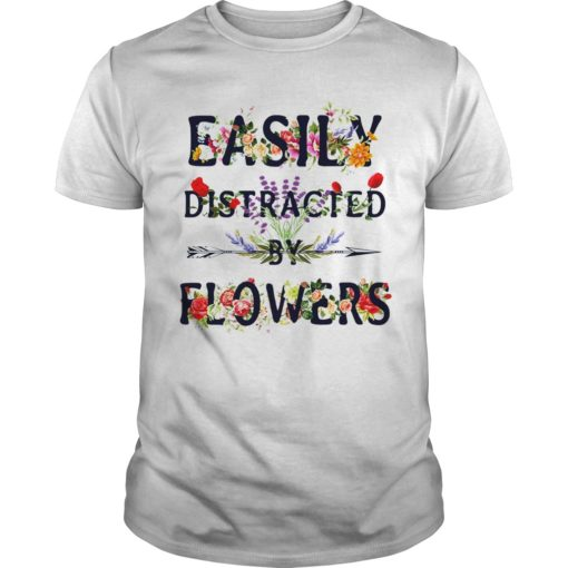 Easily Distracted  by flowers shirt, hoodie shirt - Easily Distracted shirt 510x510