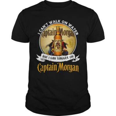 I can't walk on water but I can stagger on Captain Morgan shirt shirt - I cant walk on water but I can stagger on captain morgan shirt 400x400