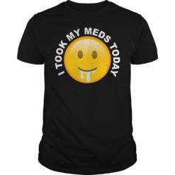 Smiley I tool my meds today shirt, hoodie shirt - I tool my meds todayo shirt 247x247