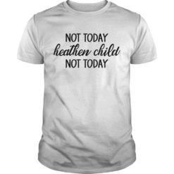 Not today heathen child not today shirt shirt - Not today heathen child not today shirt 247x247