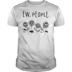 Sunflower Ew people shirt, hoodie shirt - Sunflower ew people shirt 247x247