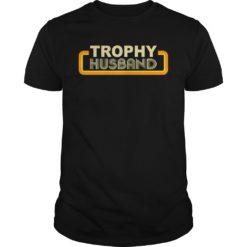 Trophy husband shirt, hoodie shirt - Trophy husband shirt 247x247