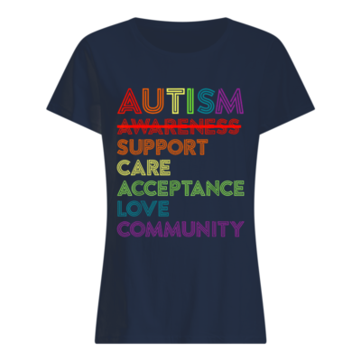 Autism awareness support care acceptance love community shirt shirt - autism awareness support shirt women s t shirt navy blue front 400x400