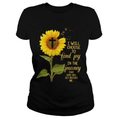 Sunflower I will choose to find joy in the Journey that god has set before me shirt shirt - bbbb 1 400x400