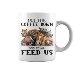 Horses Put the coffee down and come feed us mug shirt - cccc 1 247x247