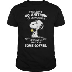 Snoopy i wouldn't do anything for a klondike bar but i'd some shirt shirt - snoopy i wouldnt do anything for a klondike bar but id some sketchy stuff for some coffee shirt 247x247