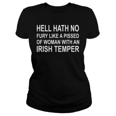 Hell hath no fury like a pissed of woman with an Irish temper shirt shirt - Hell hath no fury like a pissed of woman with an Irish temperv 400x400