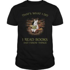Rabbit that's what I do I read books and i know things shirt shirt - Thats what I do shirt 247x247