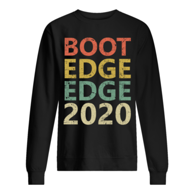 Boot edge edge 2020 shirt shirt - boot edge edge 2020 shirt unisex sweatshirt jet black front 400x400