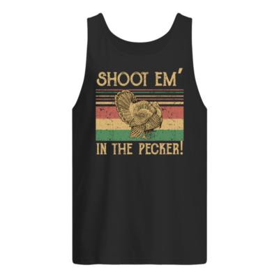 Turkey Hunter shoot Em in the pecker shirt shirt - shoot em in the pecker shirt men s tank top black front 400x400