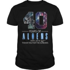 40 Years of Aliens thank you for the screams shirt shirt - 40 Years of A 247x247