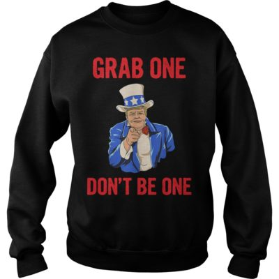 Grab One Don't Be One shirt shirt - Grab One Dont Be One shi 400x400