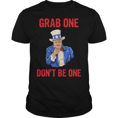 Grab One Don't Be One shirt shirt - Grab One Dont Be One shirt 400x400
