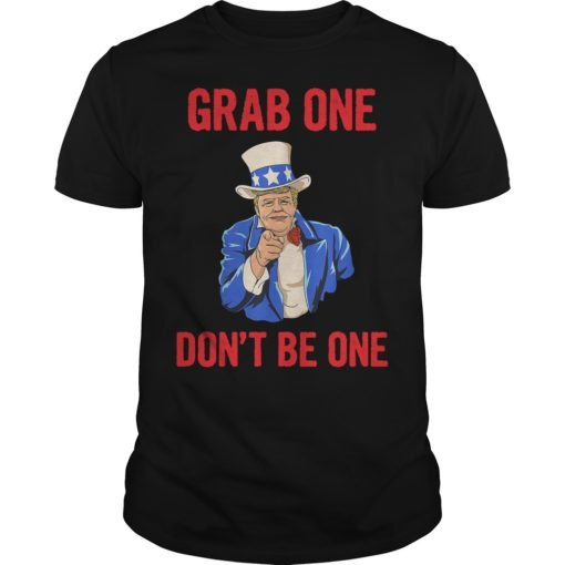 Grab One Don't Be One shirt shirt - Grab One Dont Be One shirt 510x510