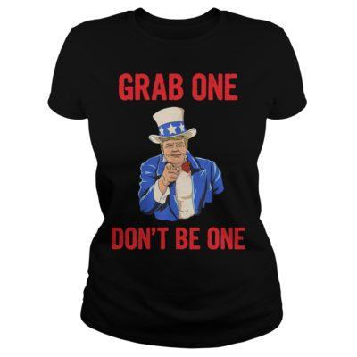 Grab One Don't Be One shirt shirt - Grab One Dont Be One shirtv 400x400