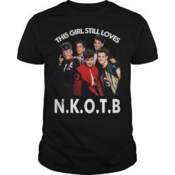 This girl still loves N.K.O.T.B shirt shirt - I believe the t shirt will definitely bring you joy when you wearing this. Thanks for supporting us. So hope you love it. 247x247