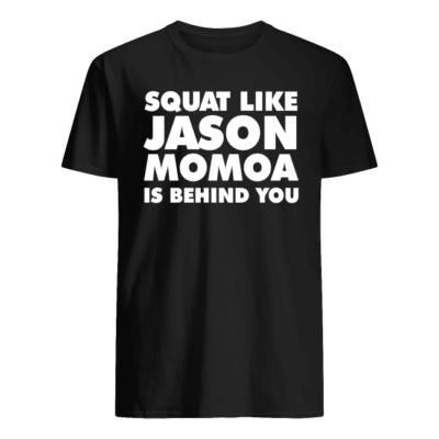 Squat like Jason Momoa is behind you shirt shirt - squat like jason momo is behind shirt men s t shirt black front 400x400