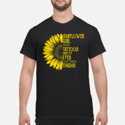 Sunflower girl with tattoos pretty eyes and thick thighs shirt shirt - sunflowe girl with tattoos pretty eyes and thick thighs shirt men s t shirt black front 1 247x247