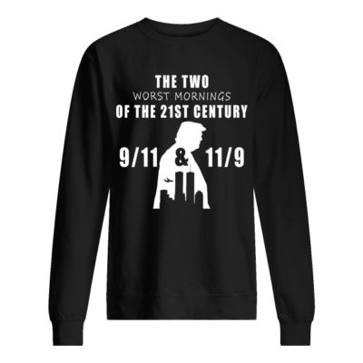 The Two Worst Morning The 21st Century shirt shirt - the two worst morning the 21st century shirt unisex sweatshirt jet black front 400x400