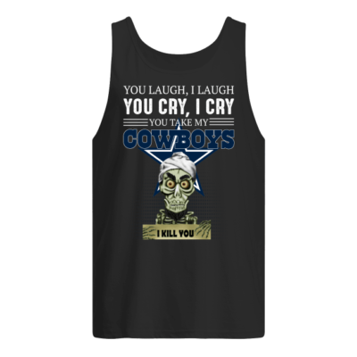 You laugh I laugh you cry I cry you take my Cowboys shirt shirt - you laugh i laugh you cry i cry you take my cowboys shirt men s tank top black front 400x400