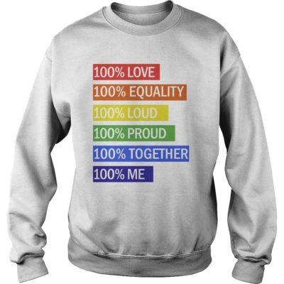 100% Love 100% equality 100% loud 100% proud shirt shirt - 100 Love 100 equality 100 loud 100 proud shi 400x400