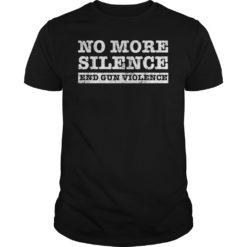 No more silence and gun violence shirt shirt - No more silence and gun violence shirt 247x247