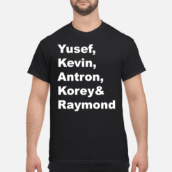 Yusef Kevin Antron Korey and Raymond shirt shirt - yusef kevin antron korey and raymond shirt hoodie men s t shirt black front 1 247x247