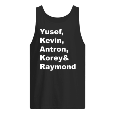 Yusef Kevin Antron Korey and Raymond shirt shirt - yusef kevin antron korey and raymond shirt hoodie men s tank top black front 400x400