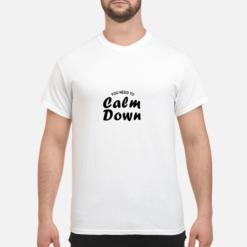 You need to calm down 2019 shirt shirt - you need to calm down 2019 shirt men s t shirt white front 1 247x247