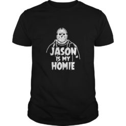 Jason Voorhees Is my homie shirt shirt - Jason Voorhees 247x247