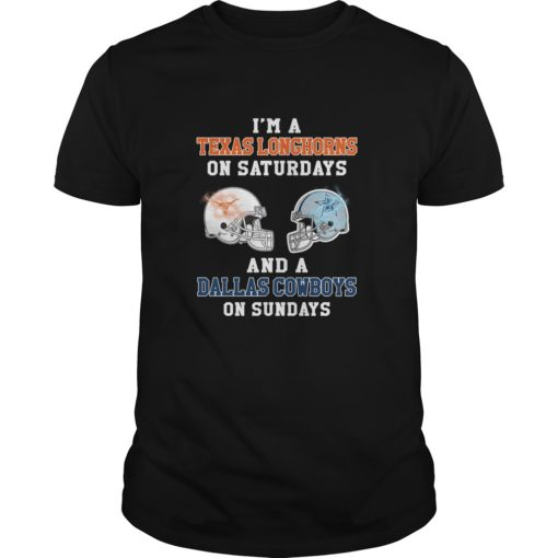 I'm a Texas Longhorns on Saturdays and a Dallas Cowboys on Sundays shirt shirt - T shirt as great gifts for relatives on any anniversary. Buy now this shirt in the here. If you love it. So love for one shirt. 510x510