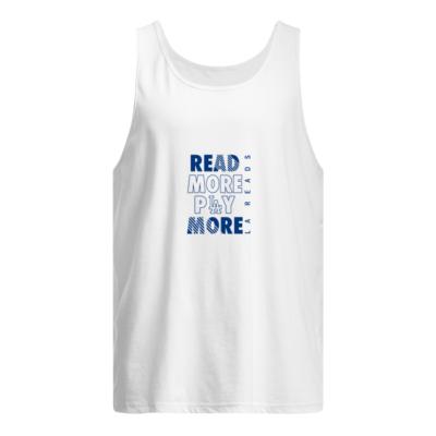 Read more play more Dodgers shirt shirt - read more play more dodgers shirt men s tank top white front 400x400