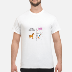 Unicorn Other Sober People Me shirt shirt - unicorn other sober people me shirt men s t shirt white front 1 247x247