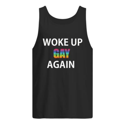 Woke Up Gay Again LGBT shirt shirt - woke up gay again lgbt shirt men s tank top black front 400x400