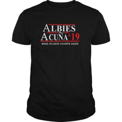 Albies Acuna 2019 Make Atlanta champs again shirt shirt - Albies Acuna 2019 Make Atlanta champs again shirt 400x400
