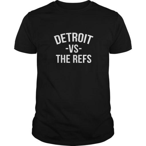 Detroit vs The Refs shirt shirt - Detroit vs The Refs shirt 510x510