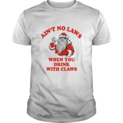 Santa Ain't no laws when you drink with Claws shirt shirt - So simple with add text shirt for you and friends. This is your prayers to Santa Claus. Gift Xmas Santa sweatshirt funny Santa for merry Christmas. 247x247