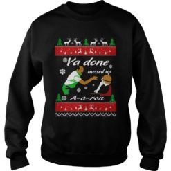 Ya Done messed up AAron Christmas sweatshirt shirt - The perfect t shirt sweatshirt hoodie long sleeve... for any holiday occasion Christmas Mothers day Father days Thanksgiving... If you are who love and like eating Whataburger buy now this 247x247