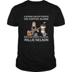 A woman can not survive she also needs to listen Willie Nelson shirt shirt - Willie Nelson 247x247